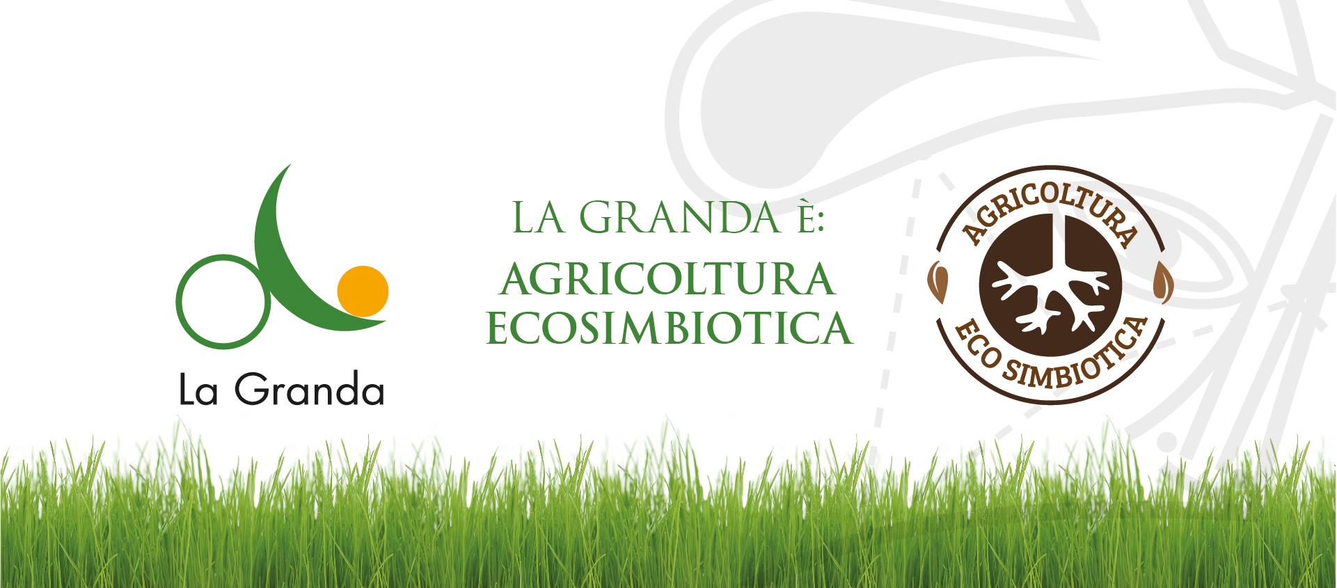 La Granda è Agricoltura Ecosimbiotica